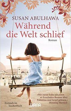 Während die Welt schlief: Roman: Amazon.de: Susan Abulhawa, Stefanie Fahrner: Bücher