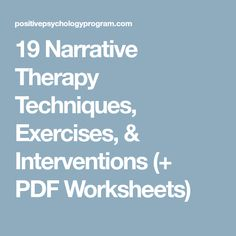 19 Narrative Therapy Techniques, Exercises, & Interventions (+ PDF Worksheets)