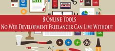 8 Online Tools No Web Development Freelancer Can Live Without  http://www.webdesign.org/8-online-tools-no-web-development-freelancer-can-live-without.22477.html