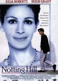 """Notting Hill (1999) """"After all… I'm just a girl, standing in front of a boy, asking him to love her."""""""