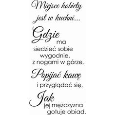 Miejsce kobiety Quotes, Quotations, Quote, Shut Up Quotes