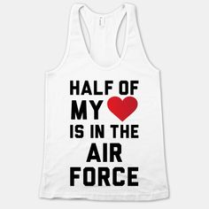 Looking forward to my Air Force career. I don't have a significant other in; I just like the quote.
