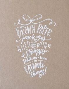 I want to learn to hand letter. I think its intriguing and authentic. I see it used in design everywhere I go. I think thats a great thing in our digital world. Plus, I do like packages in brown paper bags and how can you not like this quote? In this piece the artist wrote on kraft paper. How fitting.