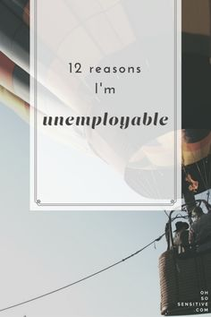 12 reasons I'm unemployable