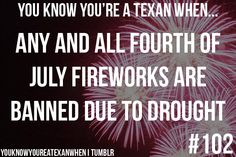 This happened to me on multiple occasions... (You Know You're a Texan When...#102)