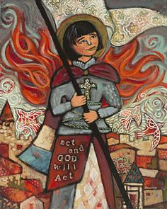 "Folk-styled painting of Joan of Arc with fiery wings and the quote, ""Act and God will Act"".The original was sold from the Sacred Art Gallery in Scottsdale, AZ. Catholic Art, Catholic Saints, Religious Art, Patron Saints, Christian Images, Christian Art, Saint Joan Of Arc, St Joan, 8th Grade Art"