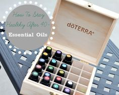 How To Stay Healthy After 40 -  Essential Oils