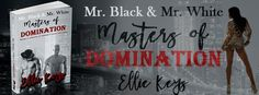Title: Mr. Black & Mr. White: Masters of Domination Author: Ellie Keys…
