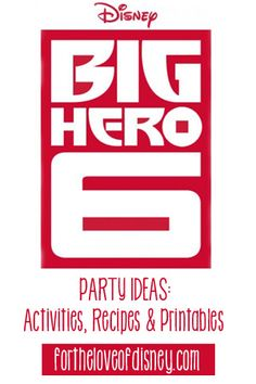 Activities, Recipes, Printables and ideas of ra birthday party, movie night, or family dinner with a Big Hero 6 theme!