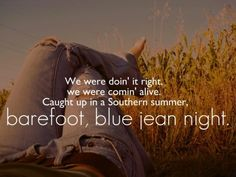 Barefoot, blue jean night <3