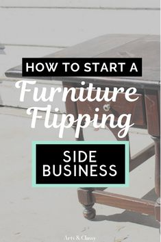 How to Start a Side Hustle Business Flipping Furniture for Profit! Based on over 7 years of experience with DIY and furniture makeovers. It's not hard to get started with a furniture makeover business. how to start