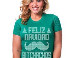 Feliz Navidad Bitchachos T-Shirt Funny Ugly Christmas Sweater Pop Culture Joke Humor Holiday Novelty X-Mas Mens Womens S-3Xl Great Gift Idea