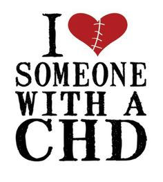 I love someone with a CHD.