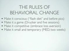 """Rules of behavioural change as extracted from a presentation by Tim Ferris of his book """"The 4 hour body"""""""