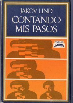 CONTANDO MIS PASOS. JAKOV LIND. BARRAL EDITORES. 1ª ED. BARCELONA. 1972. (Libros de Segunda Mano (posteriores a 1936) - Literatura - Narrativa - Otros)
