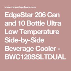EdgeStar 206 Can and 10 Bottle Ultra Low Temperature Side-by-Side Beverage Cooler - BWC120SSLTDUAL