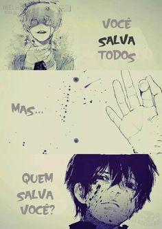 Quem salvara de você mesmo?.. All Anime, Anime Chibi, Anime Naruto, Kawaii Anime, Tokyo Ghoul, Otaku Meme, Sad Girl, Kaneki, Manga
