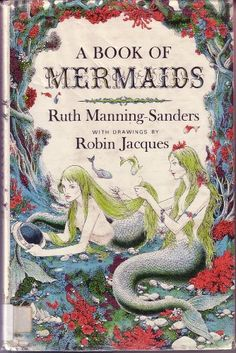 A book of mermaids by Ruth Manning-Sanders, 1968.