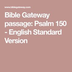 31 best general remedy music psalms images on pinterest bible gateway passage psalm 150 english standard version stopboris Images