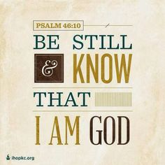 Be still and know that I am God Adobe, Serve The Lord, Negative Thinking, How He Loves Us, Seeking God, True Happiness, Religious Quotes, Good Advice, Peace Of Mind