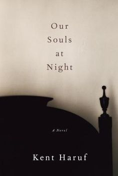 Weekly book recommendation by greatnewbooks.org, Our Souls at Night by Kent Haruf
