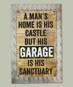 Look at this 'Garage Sanctuary' Wall Sign on today! Diy Signs, Funny Signs, Shop Signs, Wall Signs, Garage Signs, Diy Garage, Garage Storage, Carved Wood Signs, Wooden Signs