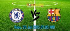 Prediksi Chelsea vs Barcelona 29 Juli 2015