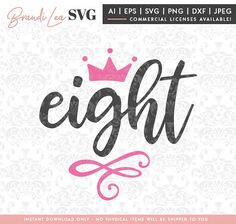 8 year old, eighth birthday svg, eight, birthday, crown, party,  svg, dxf, eps, Quote SVG, Cut File, Cricut, Silhouette, Instant download