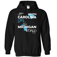 Just A South Carolina Girl In A Michigan World T-Shirts, Hoodies. CHECK PRICE…