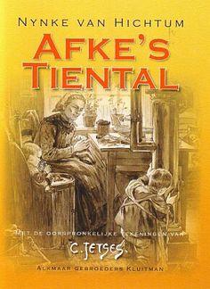 Afke's Tiental - geschreven door: Nynke van Hichtum Met de oorspronkelijke illustraties van C Jetses