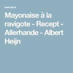 Mayonaise à la ravigote - Recept - Allerhande - Albert Heijn