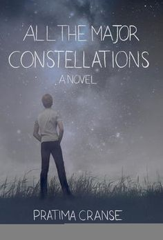 All the Major Constellations by pratima cranse, Click to Start Reading eBook, When you're about to face the world, who do you turn to? Andrew is leaving high school behind and loo