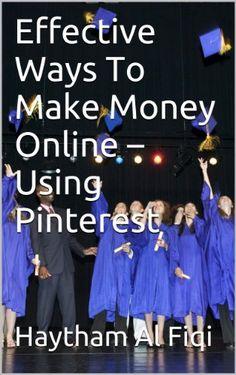 Effective Ways To Make Money Online  Using Pinterest #PinterestGuides