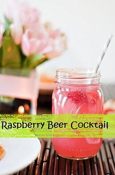 Kaila's Place| Raspberry Beer Cocktail