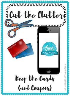 Use the Flipp App to cut the clutter but keep your cards and coupons all on your phone! Parenting Advice, Kids And Parenting, College Loans, Money Saving Tips, Clutter, Your Cards, Coupons, The 100, Organization