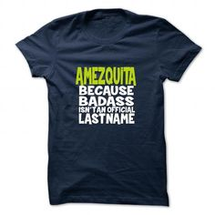 Nice AMEZQUITA Shirt, Its a AMEZQUITA Thing You Wouldnt understand