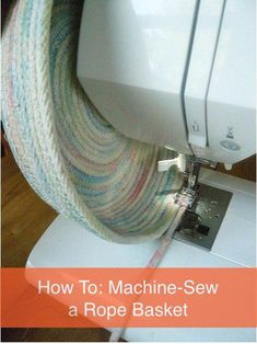 How To Sew a Rope Basket Using a Sewing Machine Curbly DIY Design Community made one of these for kayla Sewing Hacks, Sewing Tutorials, Sewing Crafts, Sewing Patterns, Sewing Tips, Tatting Patterns, Fabric Crafts, Techniques Couture, Sewing Techniques