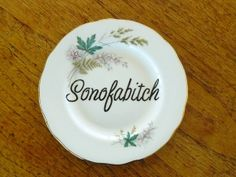 Sonofabitch plate by trixiedelicious on Etsy, $28.00