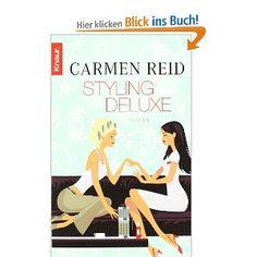 Styling deluxe: Roman: Amazon.de: Carmen Reid, Elisabeth Hartmann: Bücher