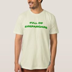 FULL OF SHENANIGANS ST. PATRICKS DAY tee - st. patricks day gifts irish ireland green fun party diy custom holiday