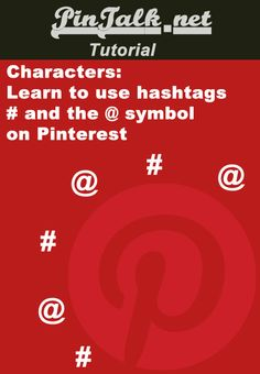Pinterest characters and how they work. Learn how to use the 'at symbol' and the hashtag @PinTalk