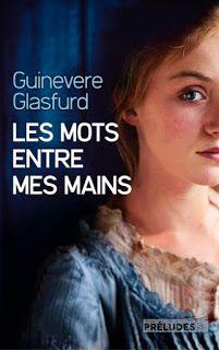 Le temps presse: [ Les mots entre mes mains de Guinevere Glasfurd ]...