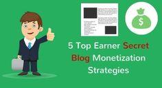 5 Top Earner Secret Blog Monetization Strategies - http://www.rondeering.com/5-top-earner-secret-blog-monetization-strategies/ #blogmonetization #rayhigdon #3me