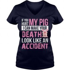 Awesome Tee If You Hurt My Pig I Can Make Your Death Look Like An Accident Tshirt Shirts & Tees