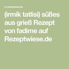 (irmik tatlisi) süßes aus grieß Rezept von fadime auf Rezeptwiese.de