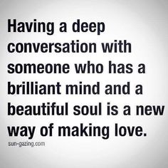 Having a deep conversation with someone who has a brilliant mind and a beautiful soul is a new way of making love. The Words, Quotes To Live By, Me Quotes, Strong Quotes, Pathetic Quotes, Heart Quotes, Couple Quotes, Making Love, The Villain