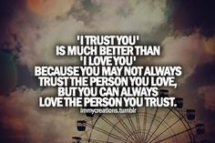 Trust is more important than Love!