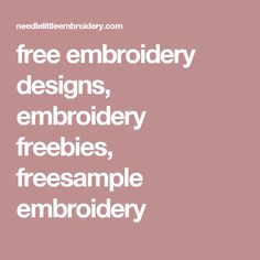 free embroidery designs, embroidery freebies, freesample embroidery