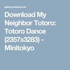 Download My Neighbor Totoro: Totoro Dance (2357x3283) - Minitokyo