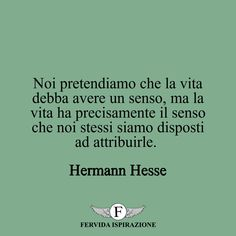 Hermann Hesse, Italian Quotes, Quote Citation, Stop Thinking, Powerful Quotes, Carpe Diem, Wallpaper Quotes, Quotations, Best Quotes